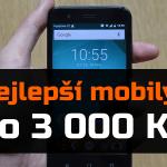 Nejlepší mobilní telefony do 3 000 Kč