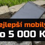 Nejlepší mobilní telefony do 5 000 Kč
