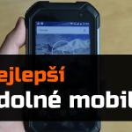 Nejlepší odolné/outdoorové telefony