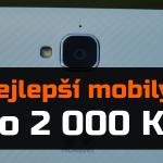 Nejlepší levné mobilní telefony do 2 000 Kč
