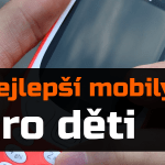 Nejlepší mobilní telefony pro děti