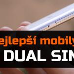 Nejlepší Dual SIM telefony