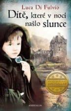 Dítě, které v noci našlo slunce dobrá kniha
