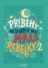 Příběhy na dobrou noc pro malé rebelky 2 knížky pro děti tipy