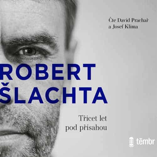 Robert Šlachta - Třicet let pod přísahou audiokniha