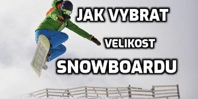 Jak vybrat velikost snowboardu