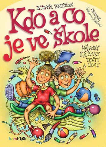 Kdo a co je ve škole - kniha pro děti