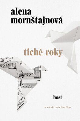 recenze knihy Tiché roky od Alena Mornštajnová