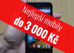Nejlepší mobilní telefony do 3 000 Kč – Červen 2017