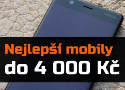 Nejlepší mobilní telefony do 4 000 Kč – léto 2018