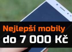 Nejlepší mobilní telefony do 7 000 Kč – léto 2018