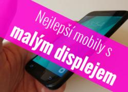 Nejlepší mobilní telefony s malým displejem