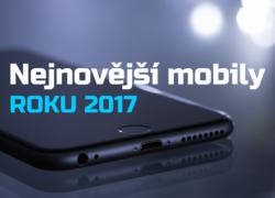 Nejnovější a očekávané mobilní telefony (aktualizace listopad 2017)